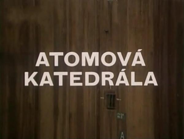Film Atomová katedrála