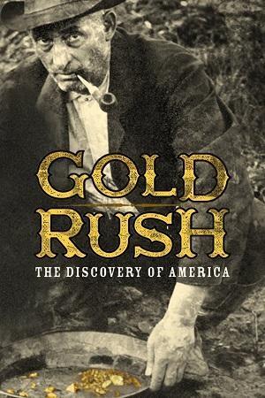 Dokument Zlatá horečka - Objevování Ameriky