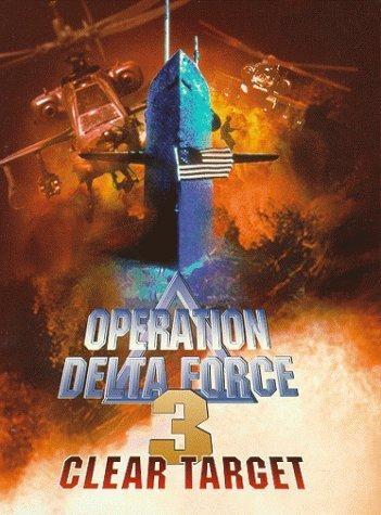 Operacja Delta Force 3: Wyraźny cel