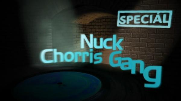 Sólo pro... Nuck Chorris Gang - Speciál