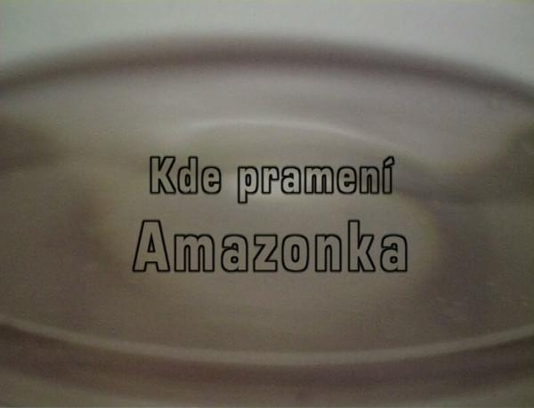 Dokument Kde pramení Amazonka