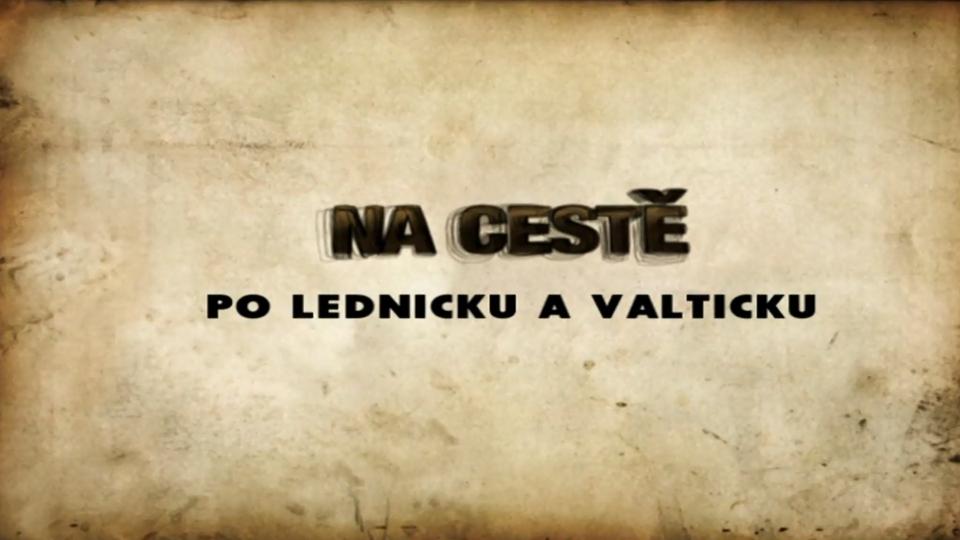 Dokument Na cestě po Lednicku a Valticku