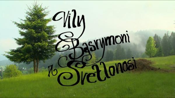 Dokument Vily, basrymoni a svetlonosi